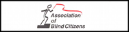 Click to return to the Association of Blind Citizens Web Site