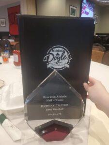 "Rob's award reads: ""Brockton Athletic Hall of Fame - Robert Thayer - Beep Baseball - July 2021"